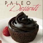 My book Paleo Desserts, a new approach to healthy sweets